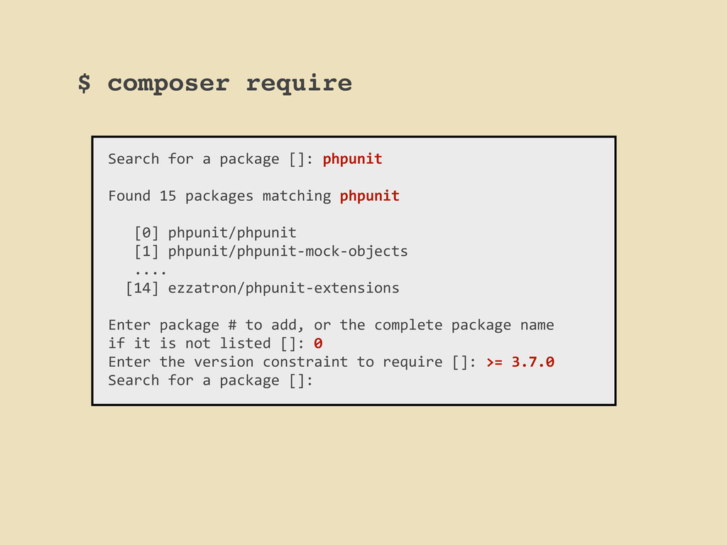 $ composer require Search for a packag...