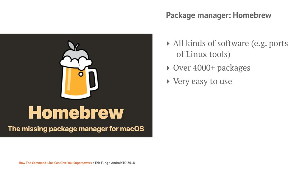 Package manager: Homebrew ‣ All kinds of softwa...