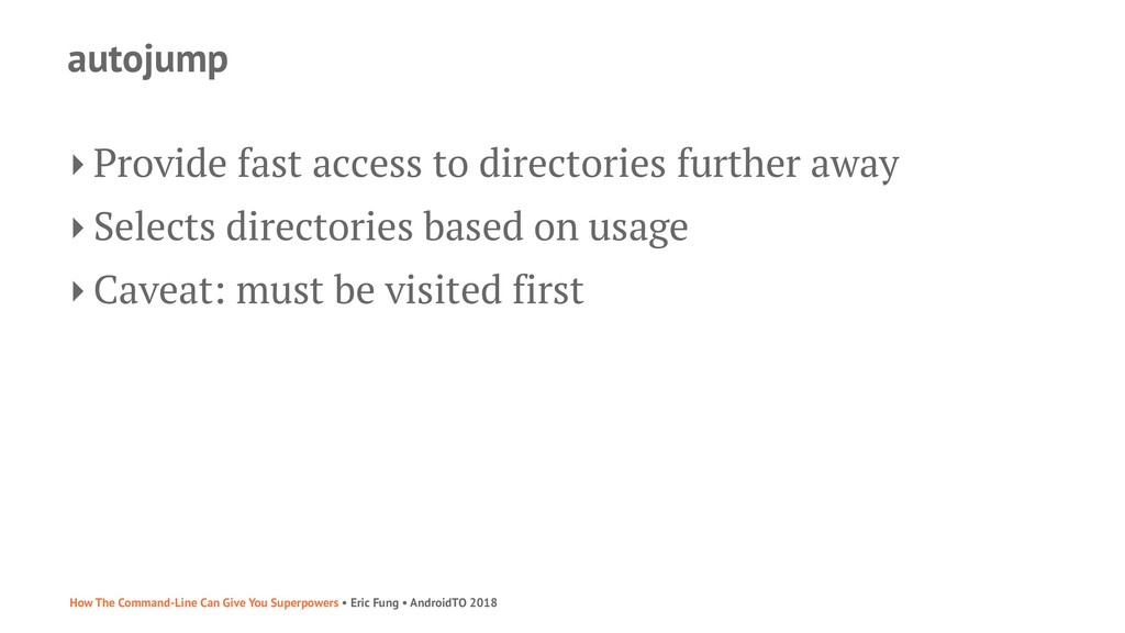 autojump ‣ Provide fast access to directories f...