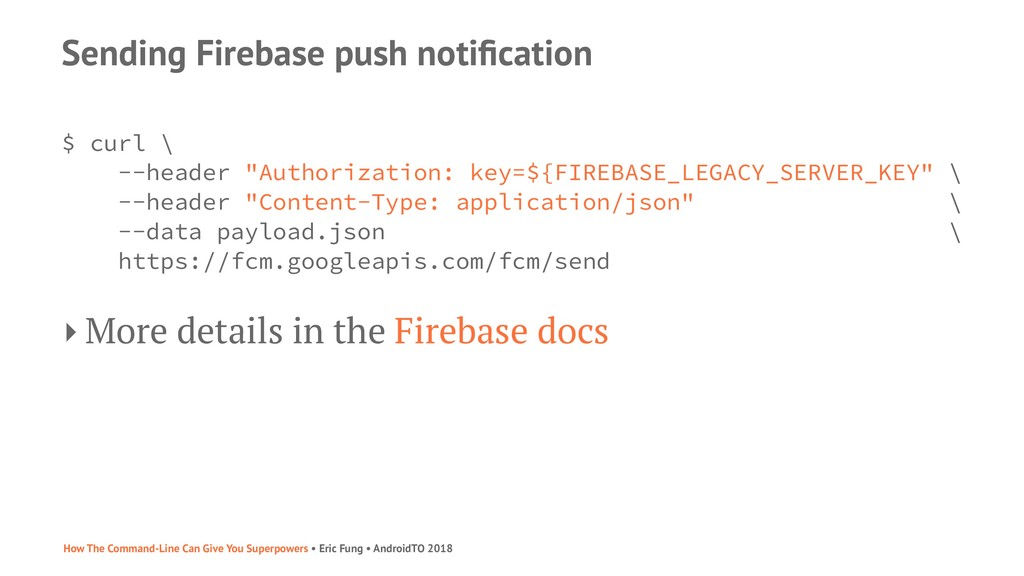 Sending Firebase push notification $ curl \ --he...