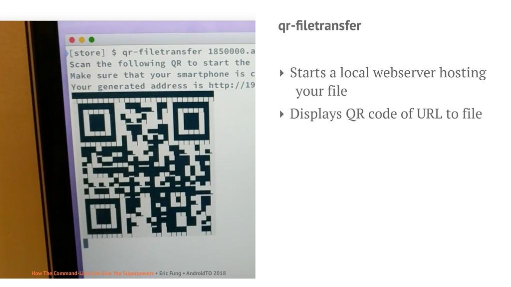 qr-filetransfer ‣ Starts a local webserver hosti...