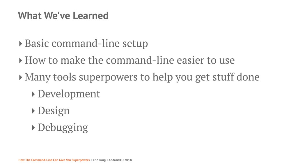 What We've Learned ‣ Basic command-line setup ‣...