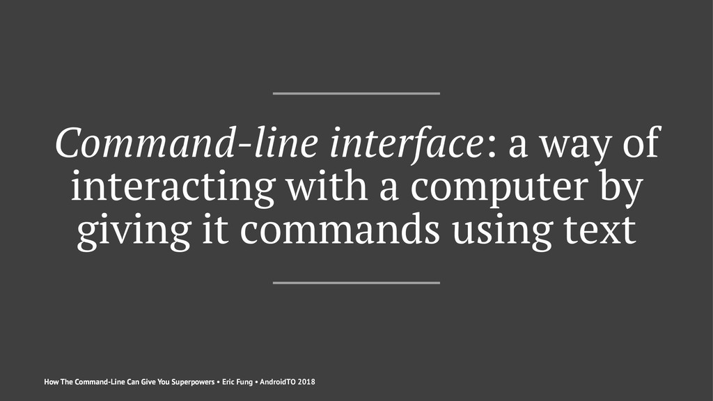 Command-line interface: a way of interacting wi...