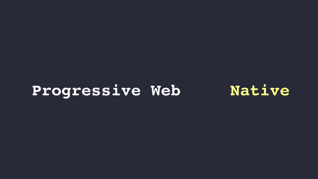 Native Progressive Web