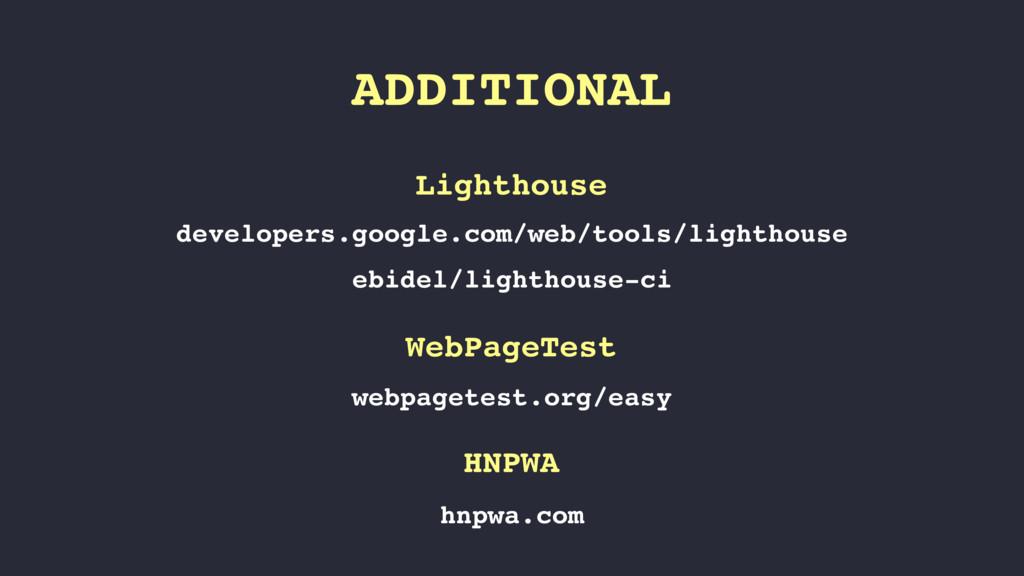 ADDITIONAL developers.google.com/web/tools/ligh...