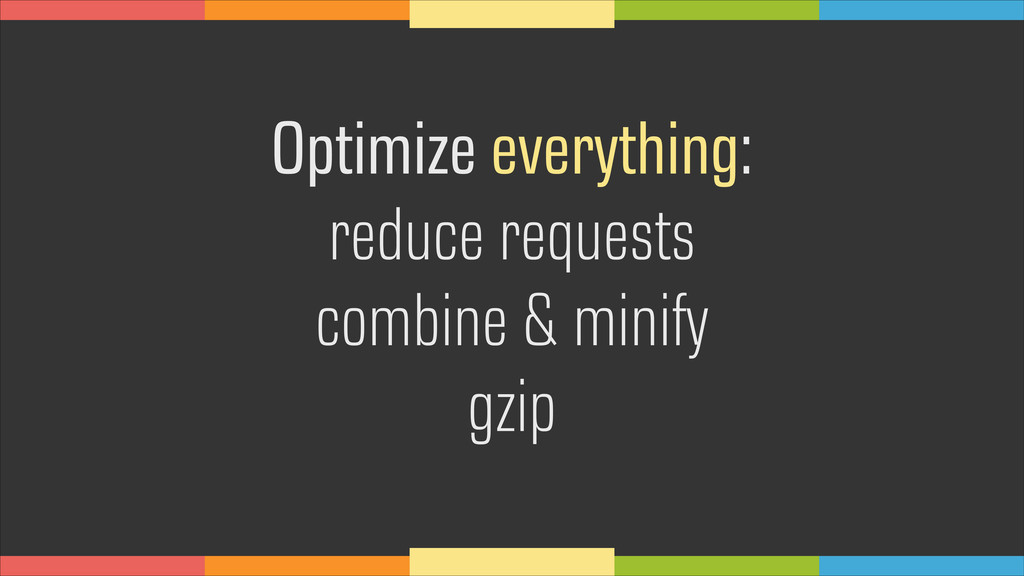 Optimize everything: reduce requests combine & ...