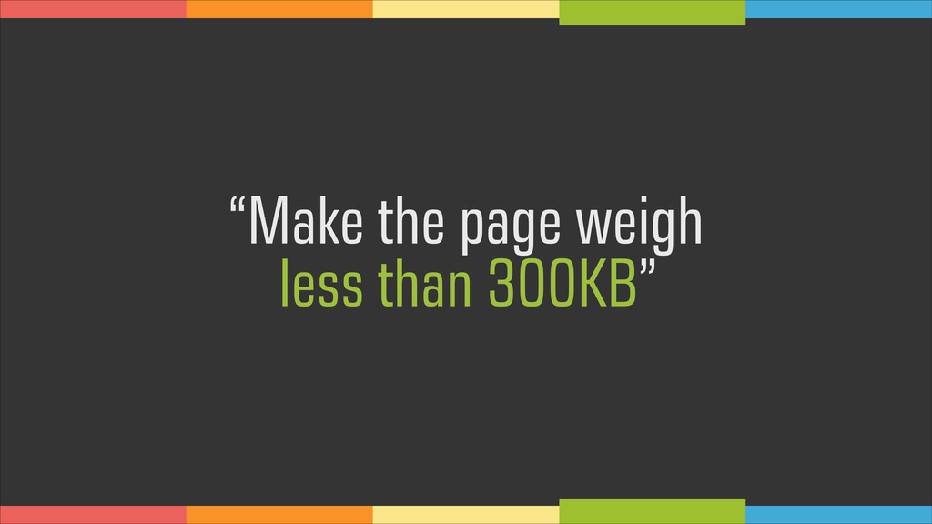 """Make the page weigh 