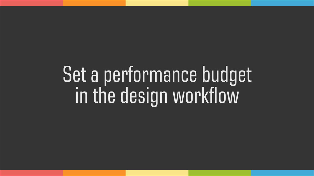 Set a performance budget