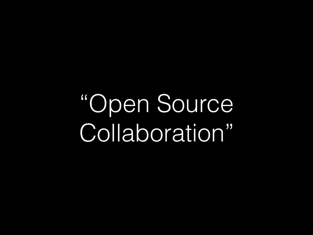 """""""Open Source Collaboration"""""""