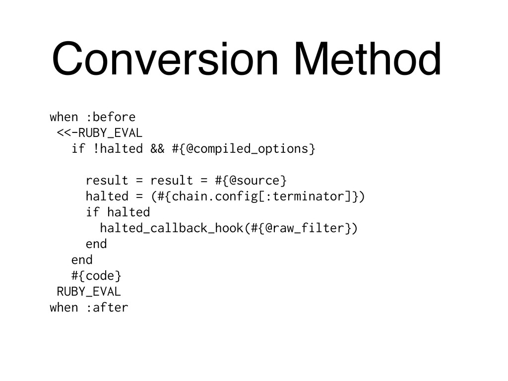 Conversion Method when :before <<-RUBY_EVAL if ...