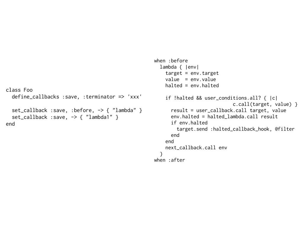 when :before lambda { |env| target = env.target...
