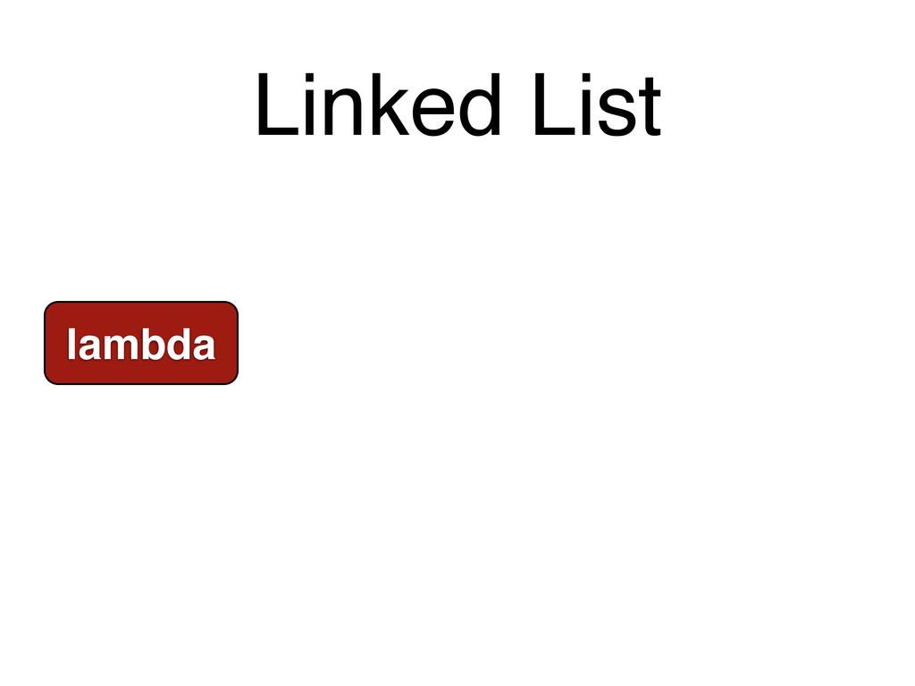 lambda Linked List