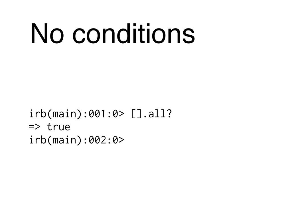 irb(main):001:0> [].all? => true irb(main):002:...