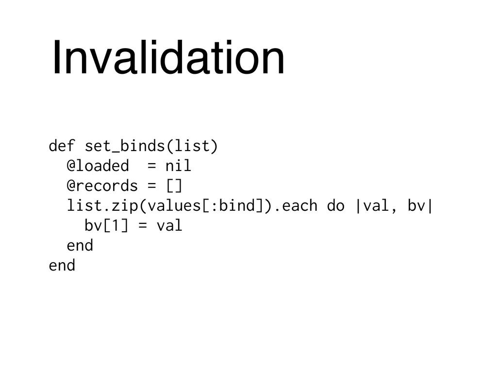 Invalidation def set_binds(list) @loaded = nil ...