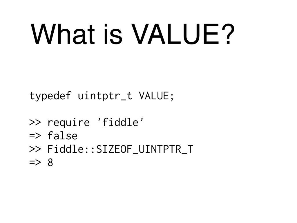 What is VALUE? typedef uintptr_t VALUE; >> requ...