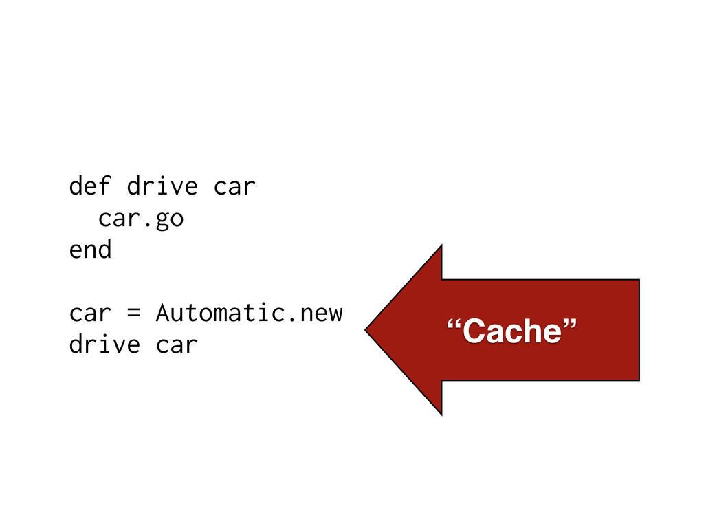 def drive car car.go end car = Automatic.new dr...