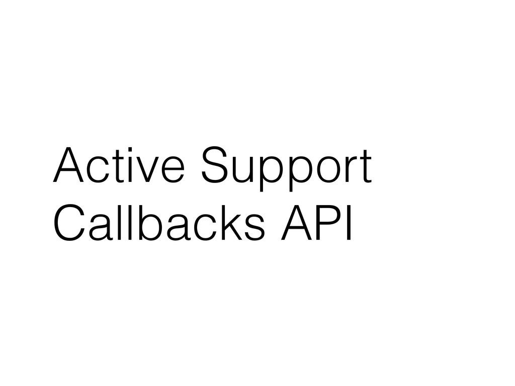 Active Support Callbacks API
