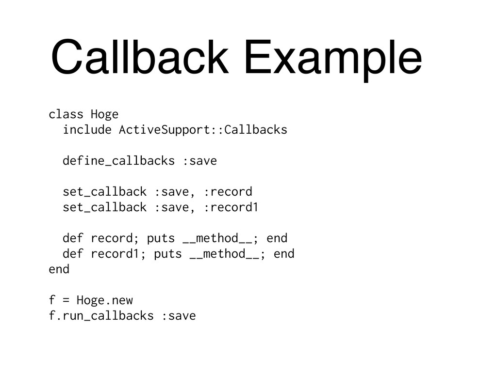 Callback Example class Hoge include ActiveSuppo...
