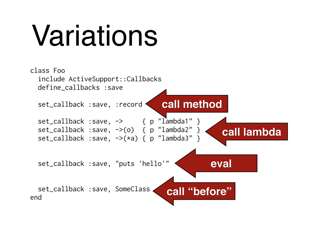 Variations class Foo include ActiveSupport::Cal...