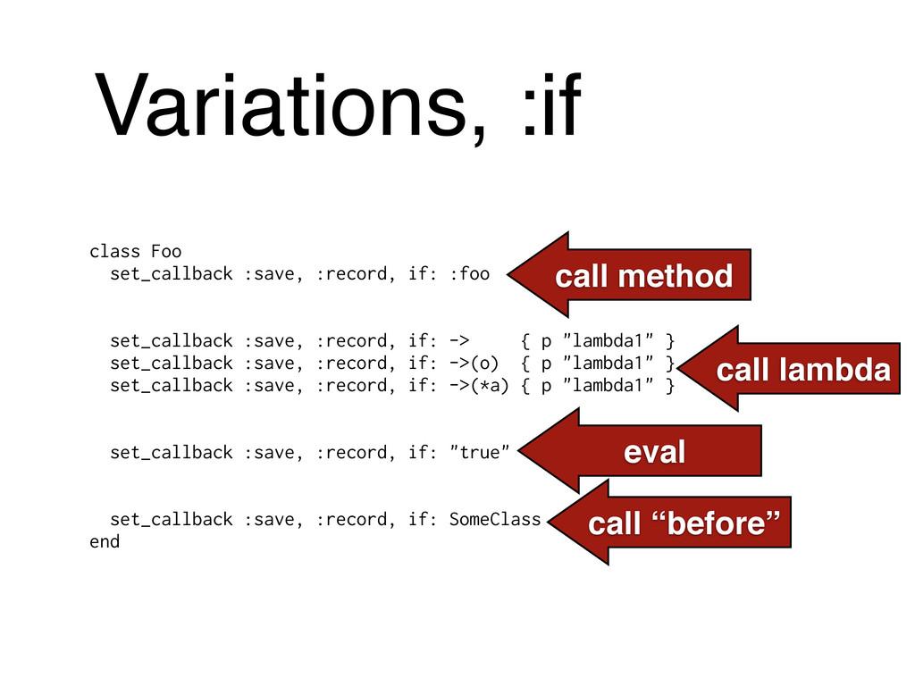 Variations, :if class Foo set_callback :save, :...