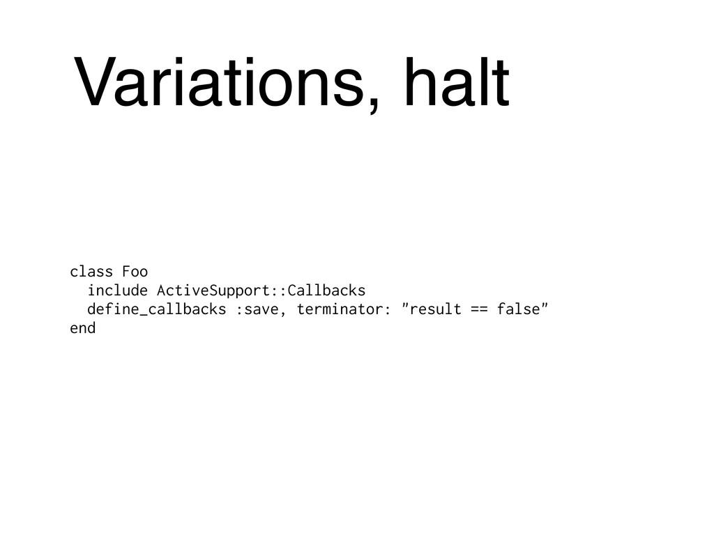 Variations, halt class Foo include ActiveSuppor...