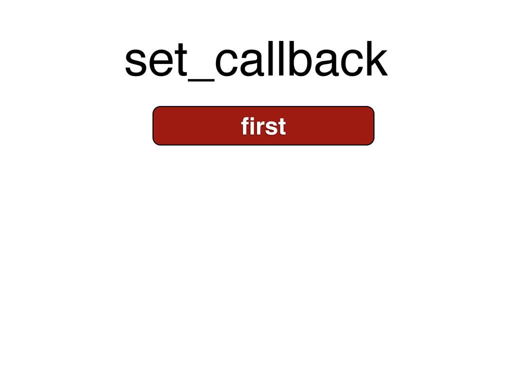 set_callback first