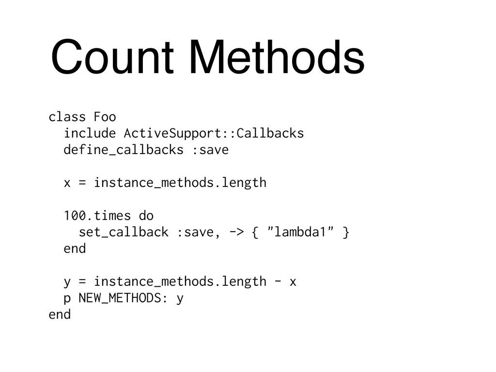 Count Methods class Foo include ActiveSupport::...