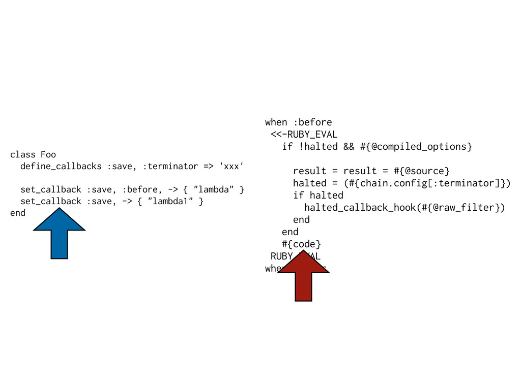 when :before <<-RUBY_EVAL if !halted && #{@comp...
