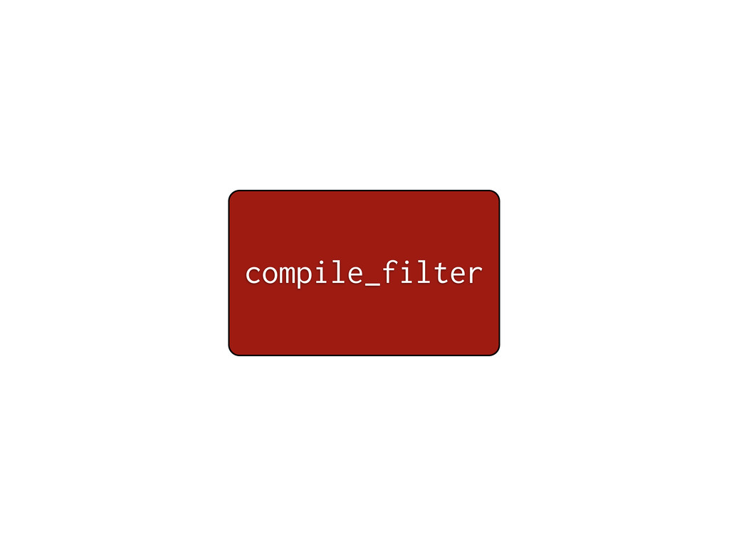 compile_filter