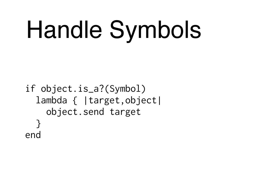 if object.is_a?(Symbol) lambda { |target,object...