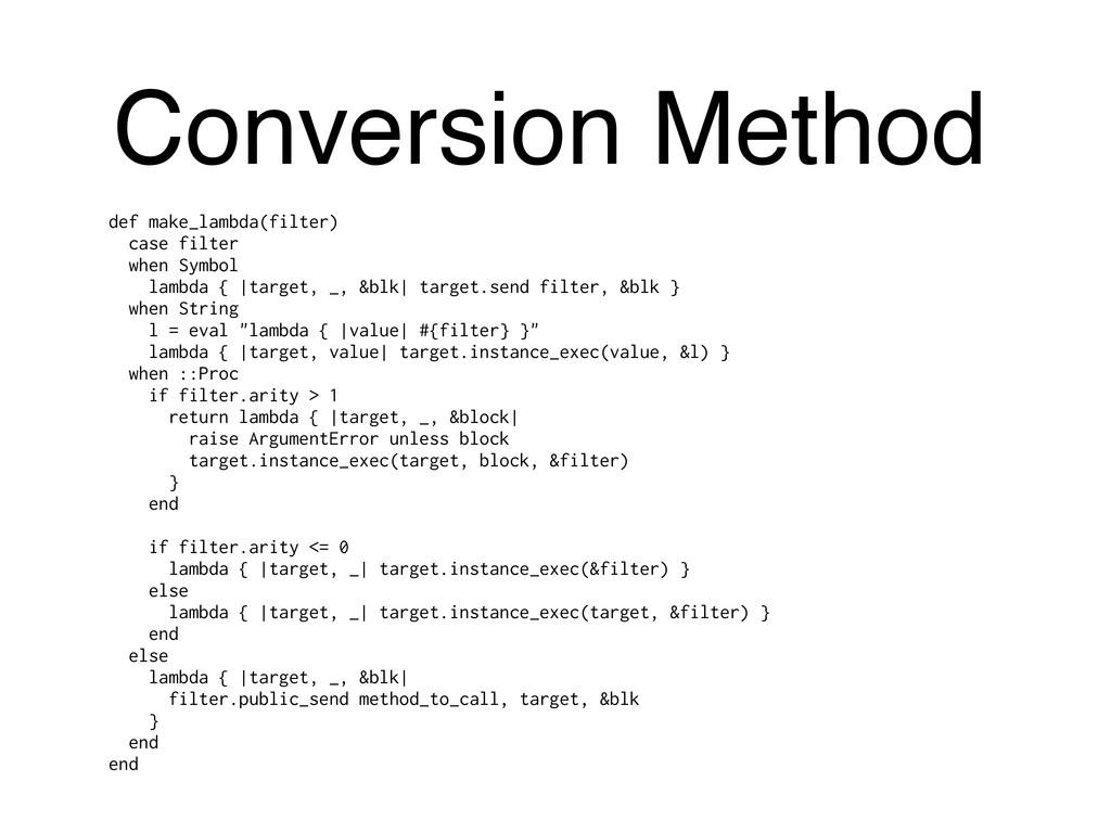 def make_lambda(filter) case filter when Symbol...