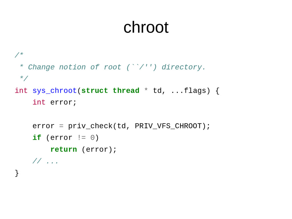 chroot /* * Change notion of root (``/'') direc...