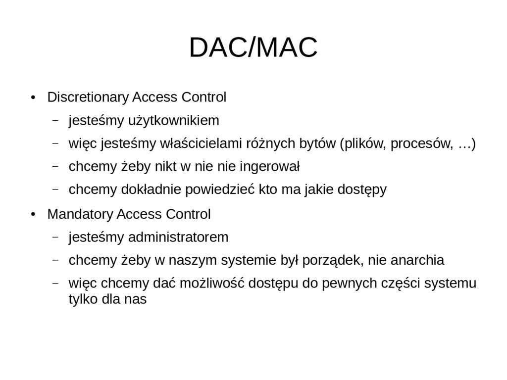 DAC/MAC ● Discretionary Access Control – jesteś...