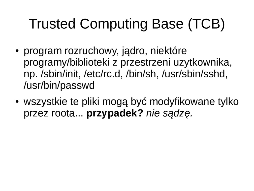 Trusted Computing Base (TCB) ● program rozrucho...