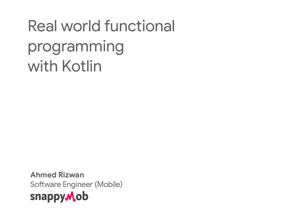 Real world functional programming  with Kotlin ...