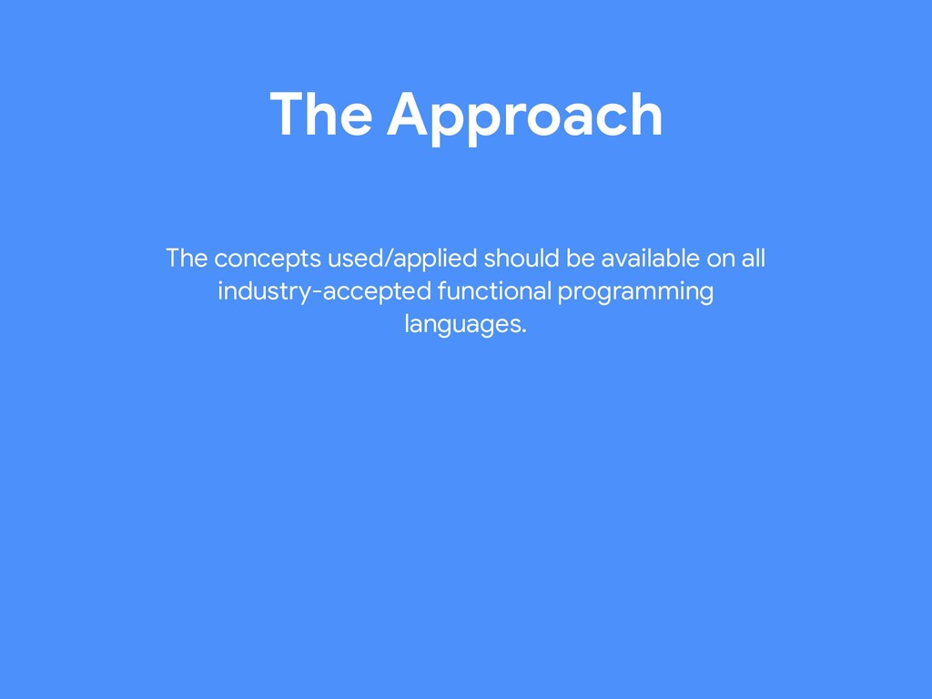 The Approach The concepts used/applied should b...