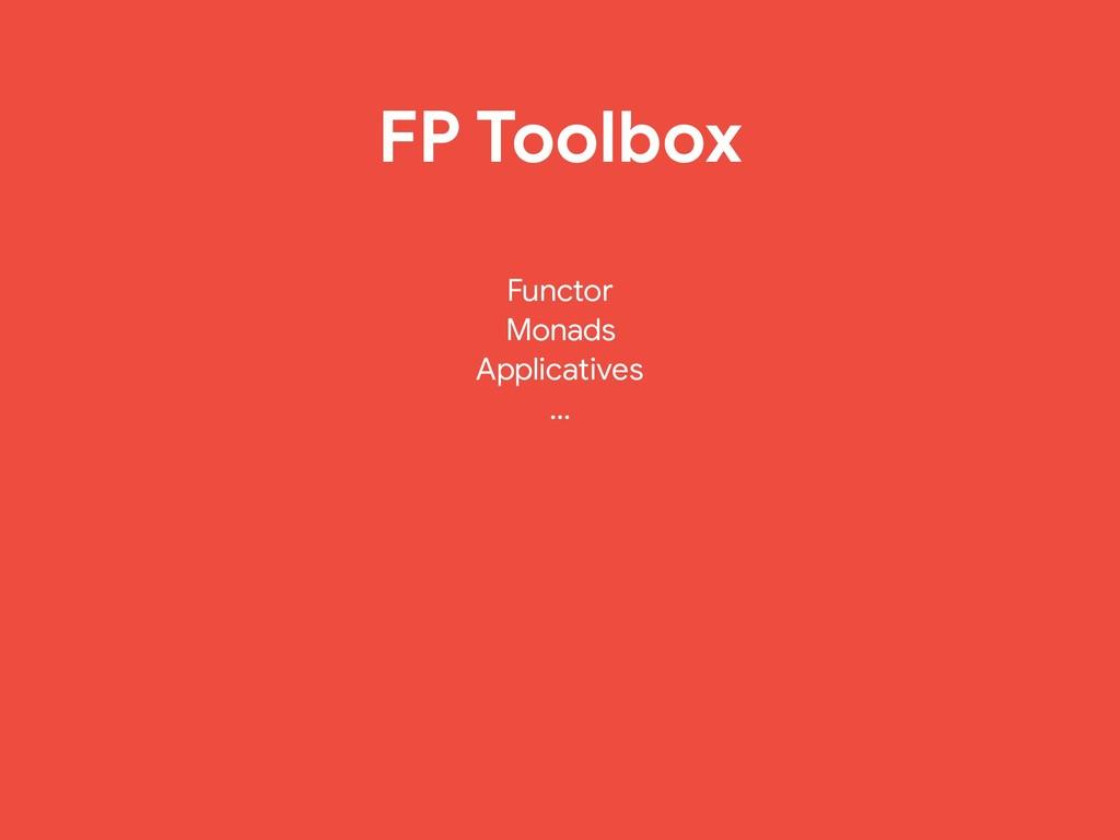 FP Toolbox Functor  Monads  Applicatives  …