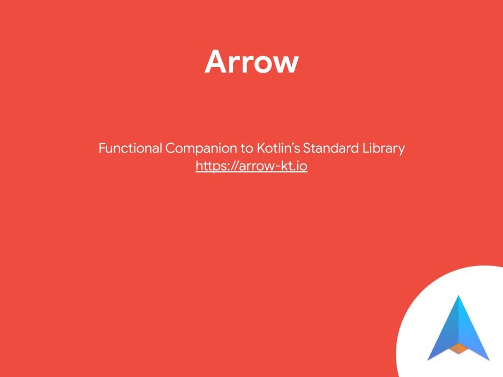 Arrow Functional Companion to Kotlin's Standard...