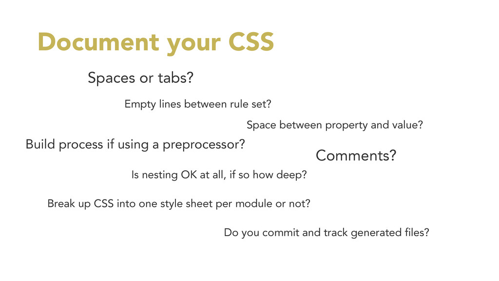 Document your CSS Comments? Spaces or tabs? Emp...