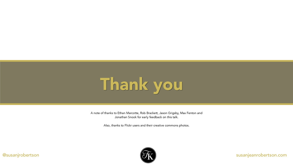 Thank you A note of thanks to Ethan Marcotte, R...