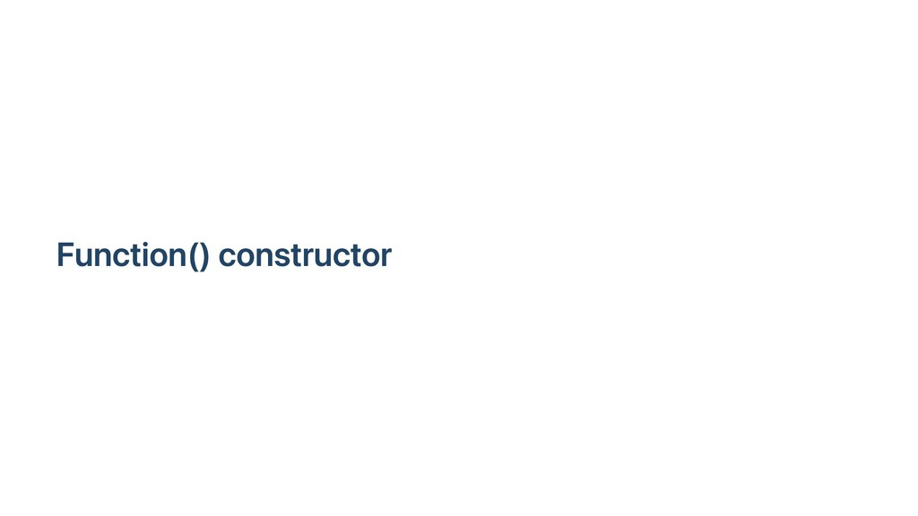 Function() constructor