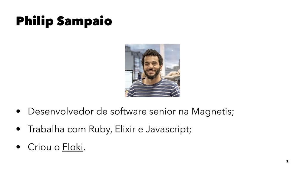 Philip Sampaio • Desenvolvedor de software seni...