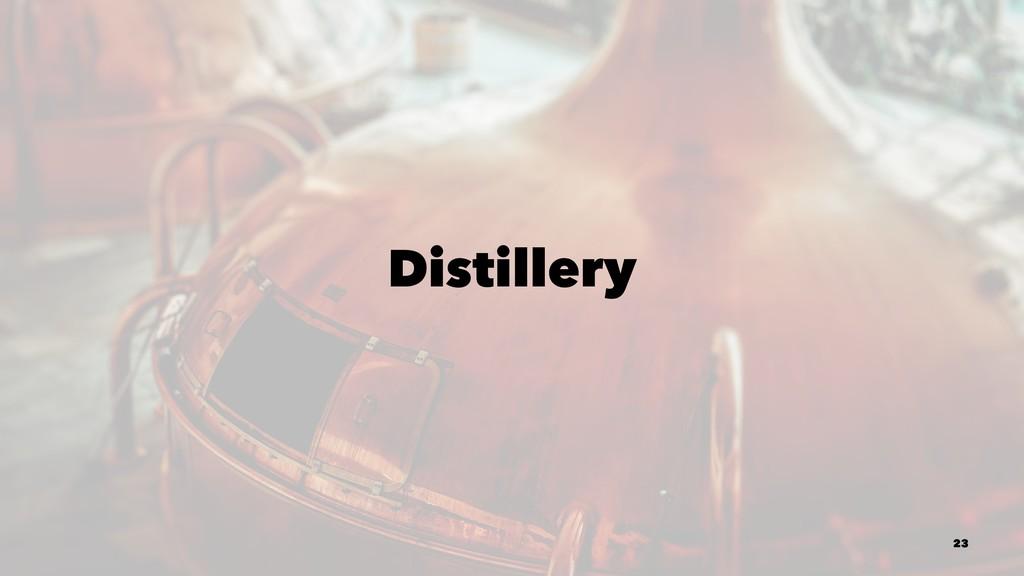 Distillery 23