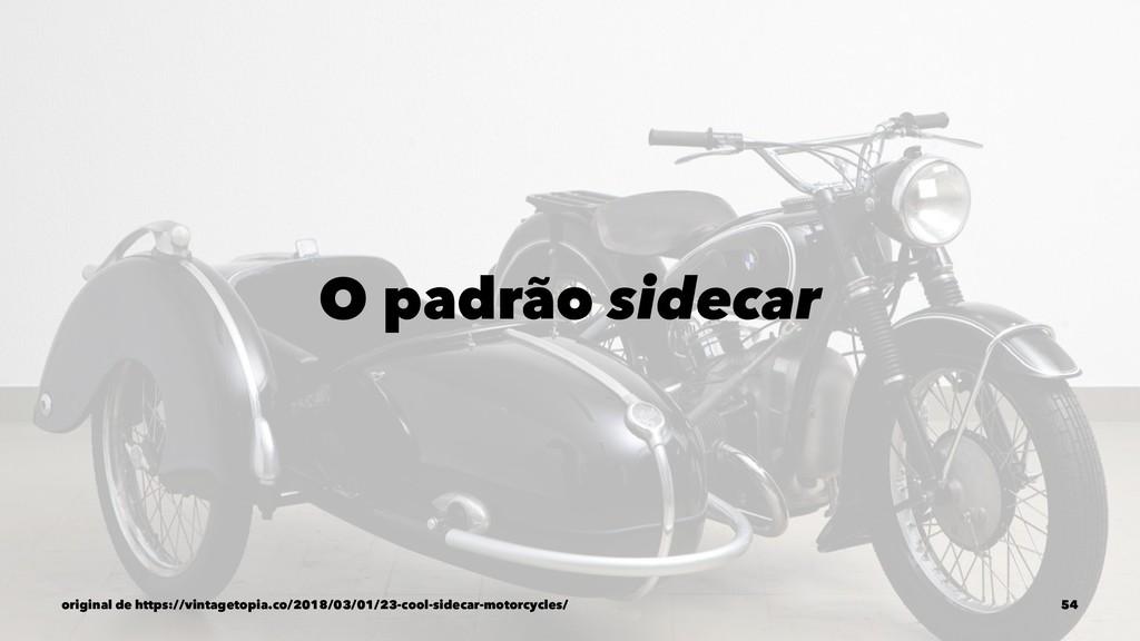 O padrão sidecar original de https://vintagetop...