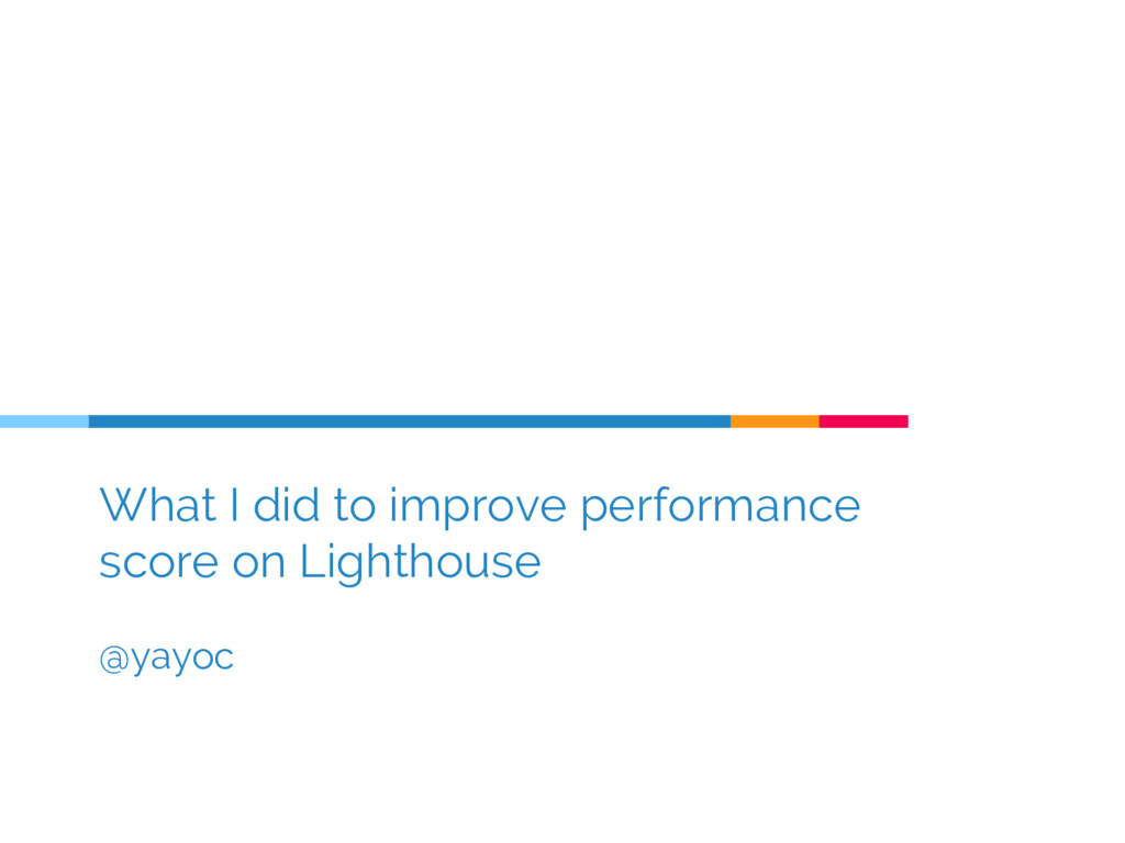 What I did to improve performance score on Ligh...