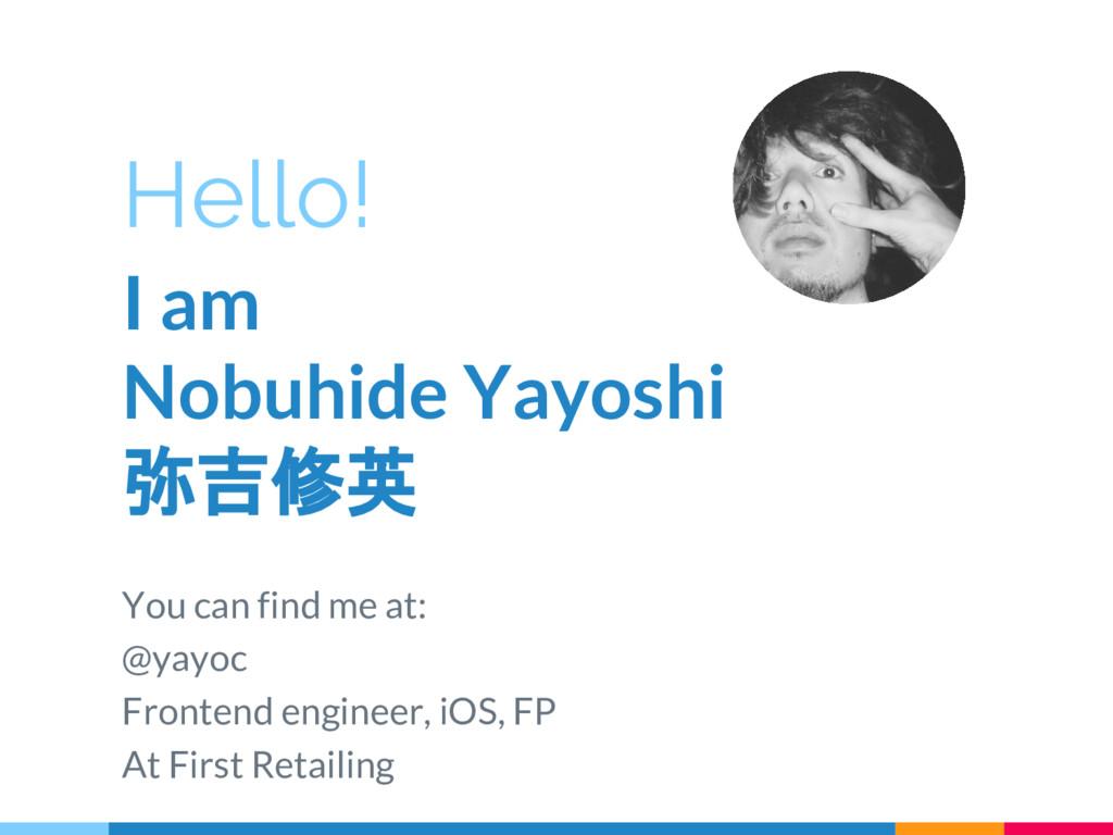 Hello! I am Nobuhide Yayoshi 弥吉修英 You can find ...