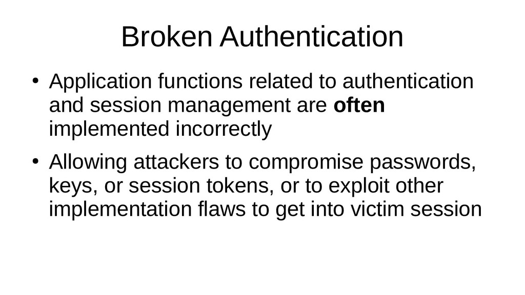 Broken Authentication ● Application functions r...