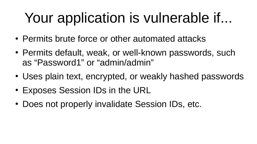 Your application is vulnerable if... ● Permits ...