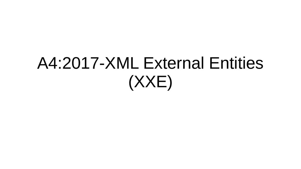 A4:2017-XML External Entities (XXE)
