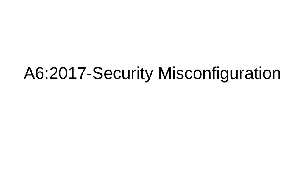 A6:2017-Security Misconfiguration